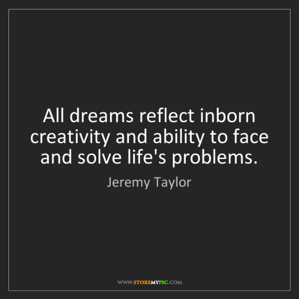 Jeremy Taylor: All dreams reflect inborn creativity and ability to face...