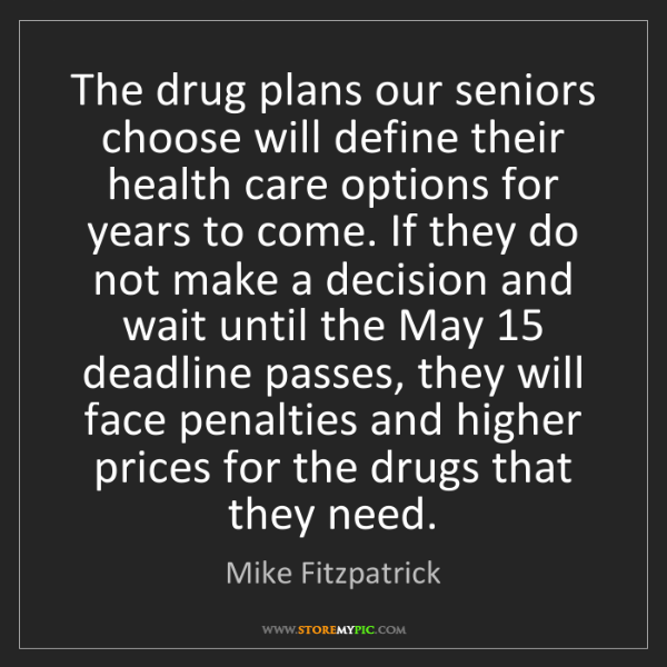 Mike Fitzpatrick: The drug plans our seniors choose will define their health...