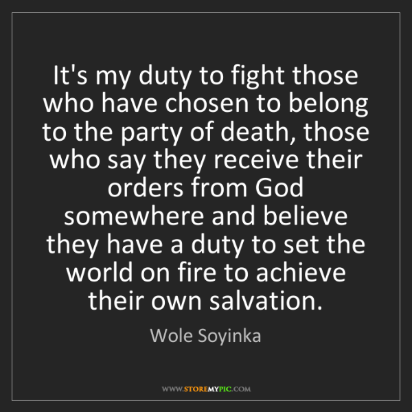 Wole Soyinka: It's my duty to fight those who have chosen to belong...
