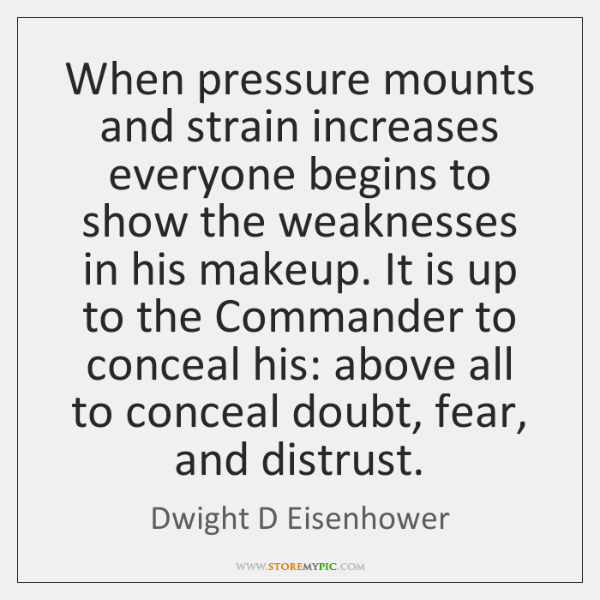 When pressure mounts and strain increases everyone begins to show the weaknesses ...