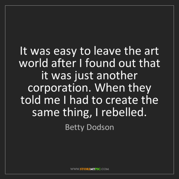 Betty Dodson: It was easy to leave the art world after I found out...