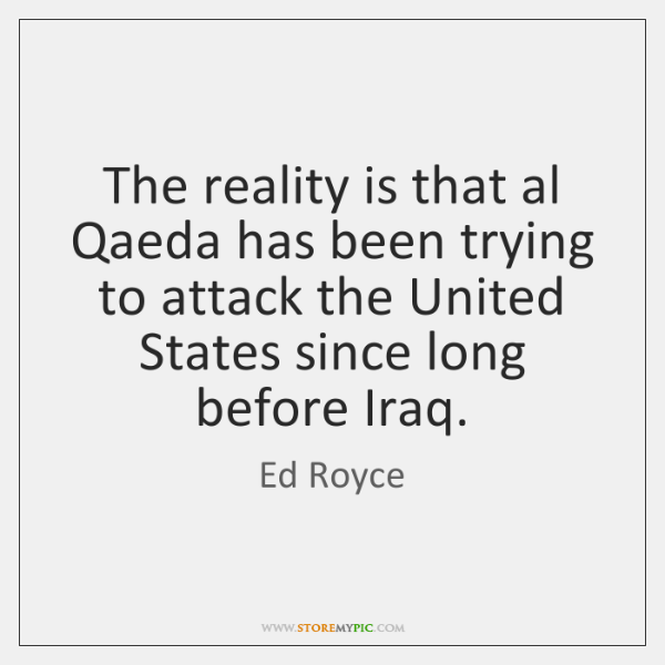 The reality is that al Qaeda has been trying to attack the ...
