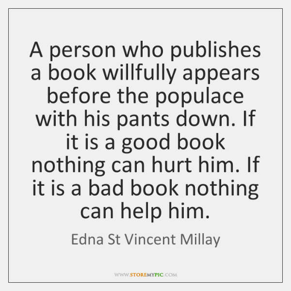 A person who publishes a book willfully appears before the populace with ...