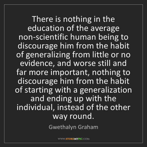Gwethalyn Graham: There is nothing in the education of the average non-scientific...