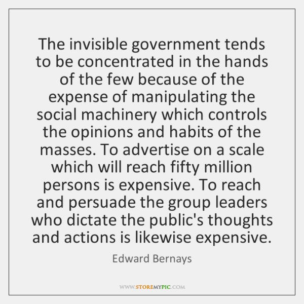 The invisible government tends to be concentrated in the hands of the ...