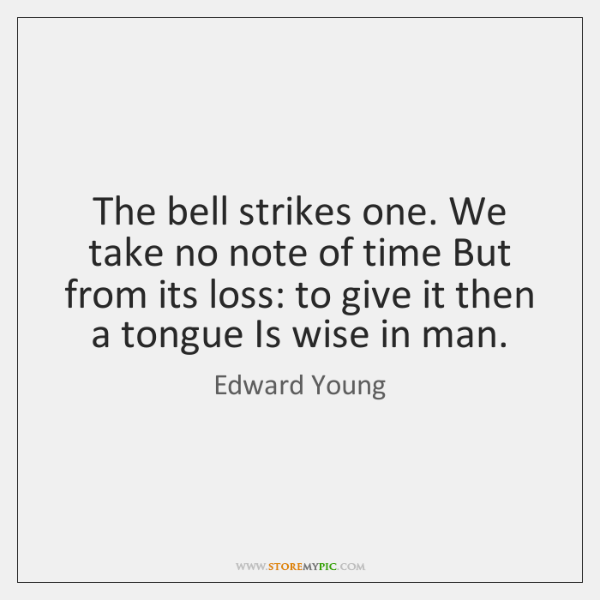 The bell strikes one. We take no note of time But from ...