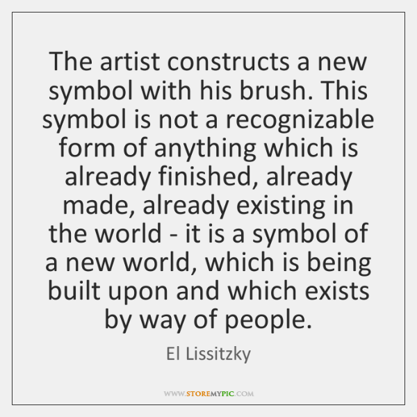 The artist constructs a new symbol with his brush. This symbol is ...
