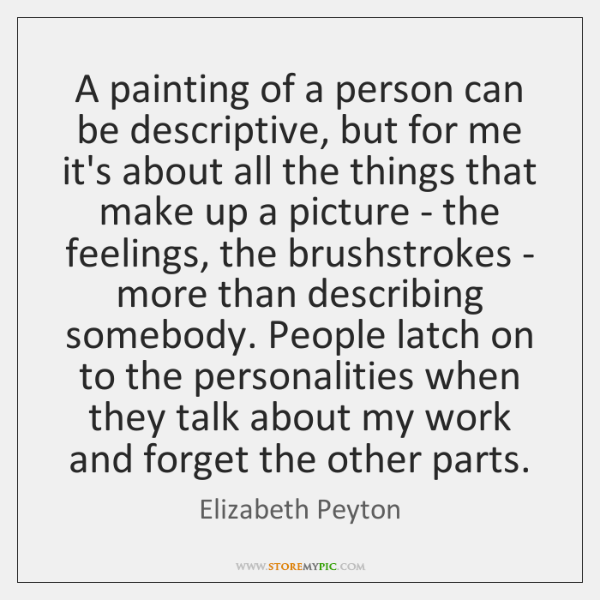 A painting of a person can be descriptive, but for me it's ...
