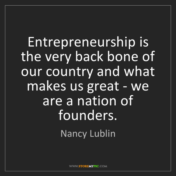 Nancy Lublin: Entrepreneurship is the very back bone of our country...