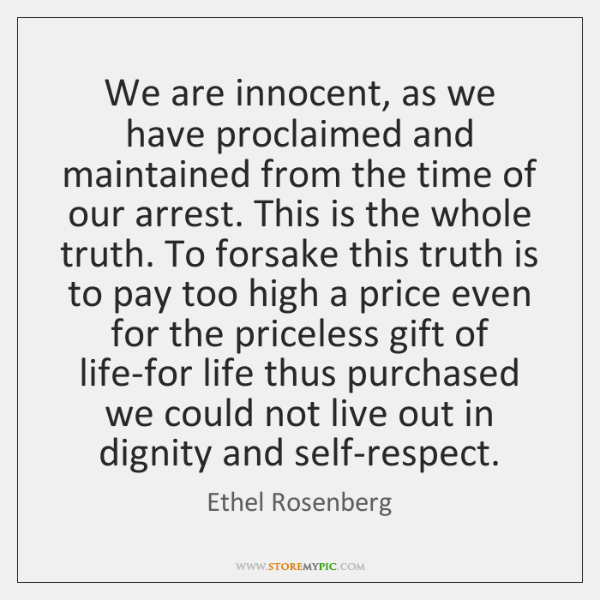 We are innocent, as we have proclaimed and maintained from the time ...