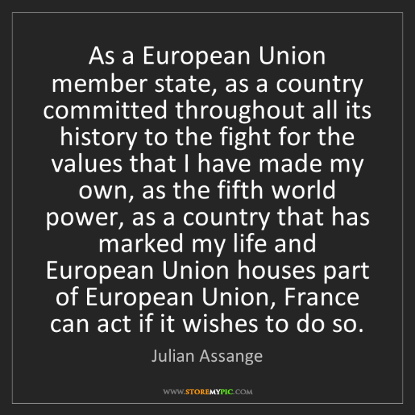 Julian Assange: As a European Union member state, as a country committed...