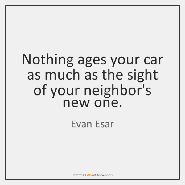 Nothing ages your car as much as the sight of your neighbor's ...