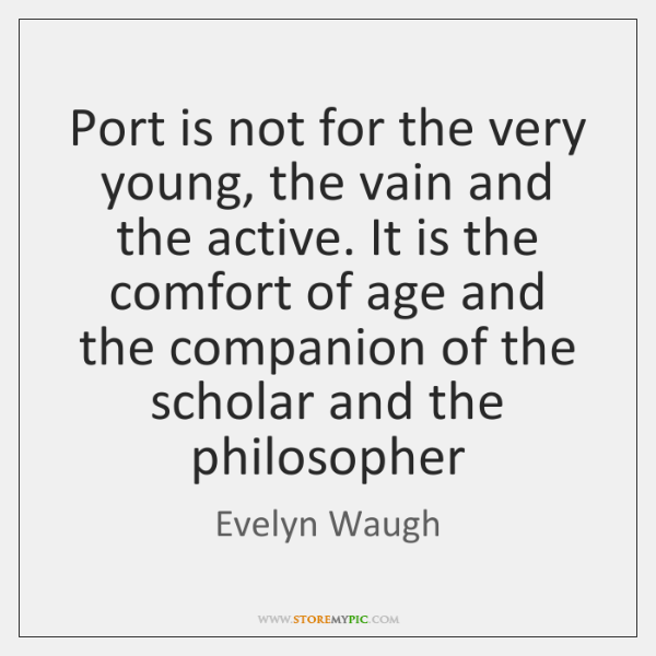 Port is not for the very young, the vain and the active. ...