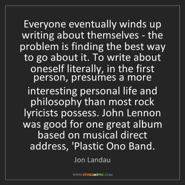 Jon Landau: Everyone eventually winds up writing about themselves...