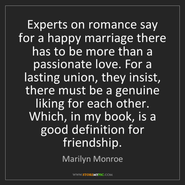 Marilyn Monroe: Experts on romance say for a happy marriage there has...
