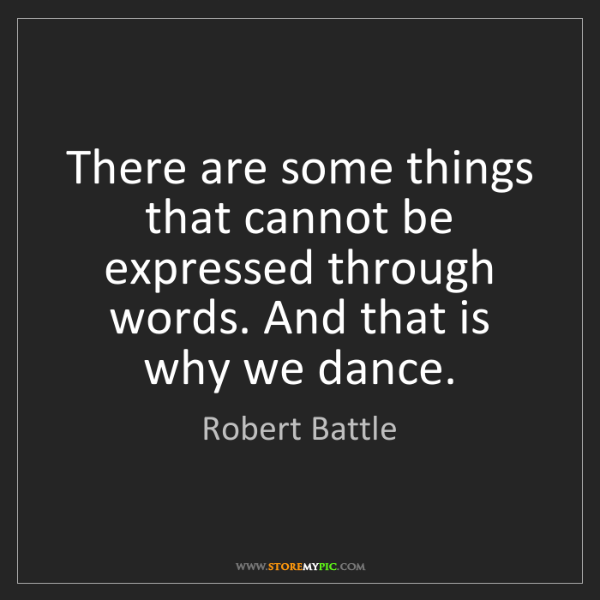 Robert Battle: There are some things that cannot be expressed through...