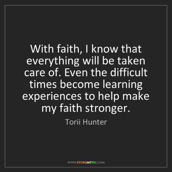 Torii Hunter: With faith, I know that everything will be taken care...