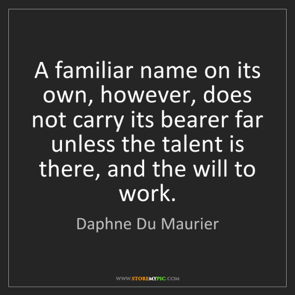 Daphne Du Maurier: A familiar name on its own, however, does not carry its...