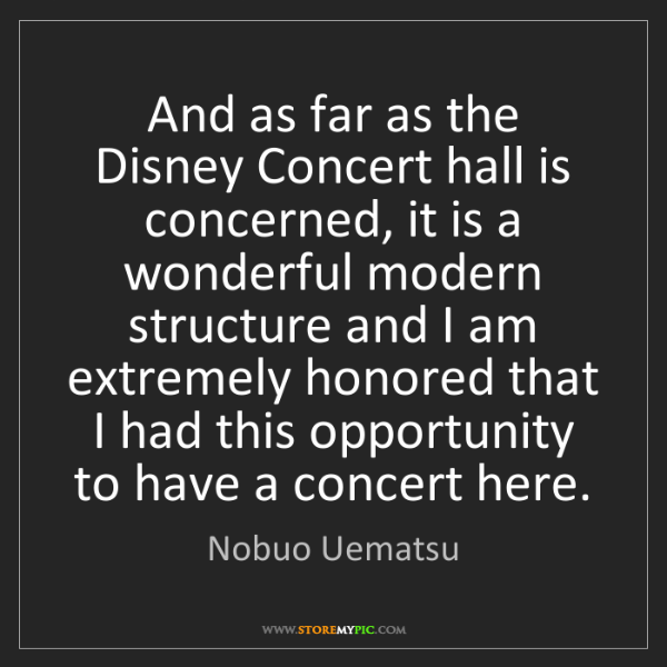 Nobuo Uematsu: And as far as the Disney Concert hall is concerned, it...