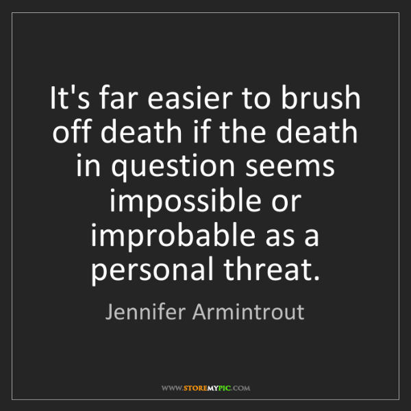 Jennifer Armintrout: It's far easier to brush off death if the death in question...