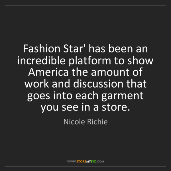 Nicole Richie: Fashion Star' has been an incredible platform to show...
