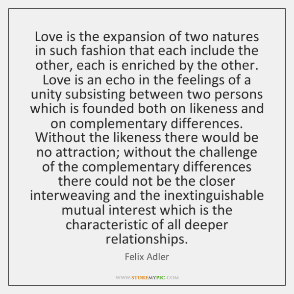 Love is the expansion of two natures in such fashion that each ...