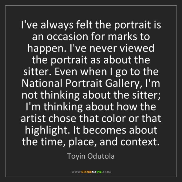 Toyin Odutola: I've always felt the portrait is an occasion for marks...