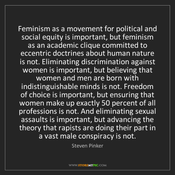Steven Pinker: Feminism as a movement for political and social equity...