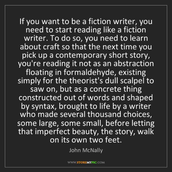 John McNally: If you want to be a fiction writer, you need to start...