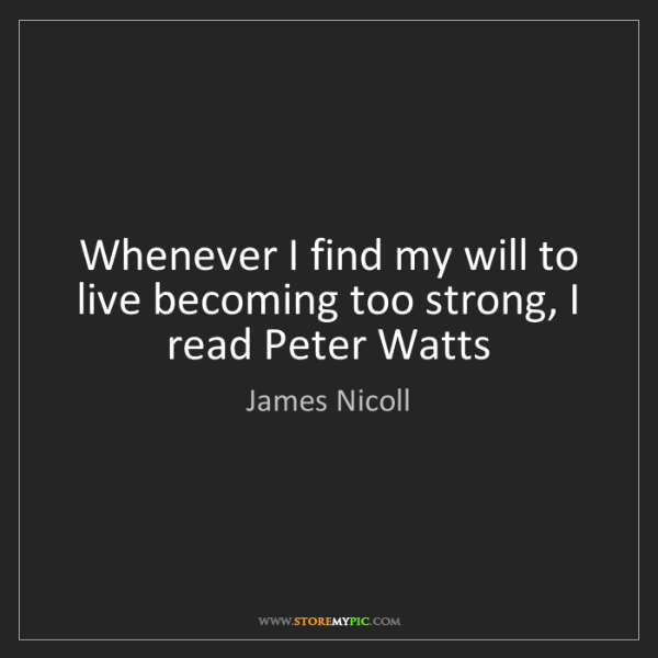 James Nicoll: Whenever I find my will to live becoming too strong,...
