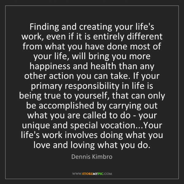 Dennis Kimbro: Finding and creating your life's work, even if it is...