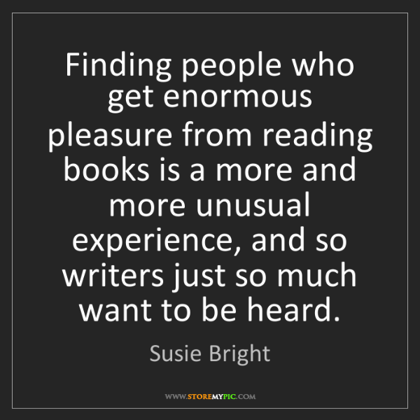 Susie Bright: Finding people who get enormous pleasure from reading...