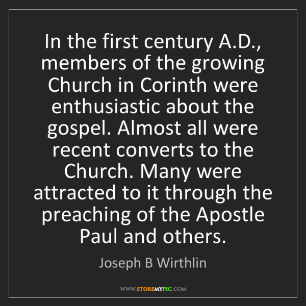 Joseph B Wirthlin: In the first century A.D., members of the growing Church...