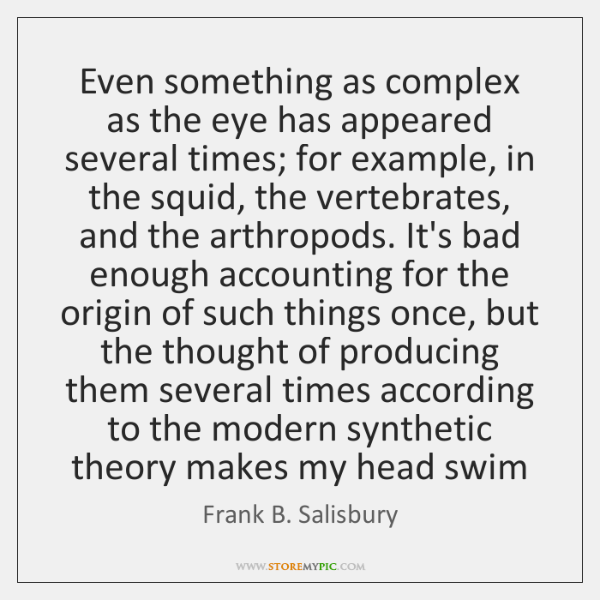 Even something as complex as the eye has appeared several times; for ...