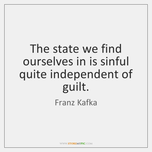 The state we find ourselves in is sinful quite independent of guilt.