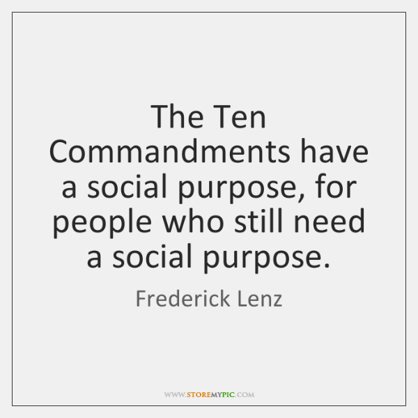 The Ten Commandments have a social purpose, for people who still need ...