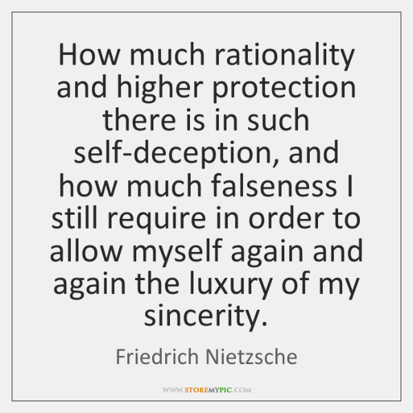 How much rationality and higher protection there is in such self-deception, and ...