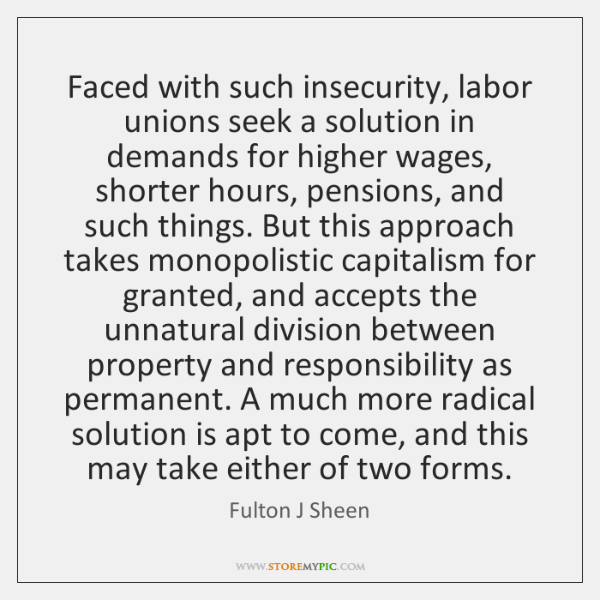 Faced with such insecurity, labor unions seek a solution in demands for ...