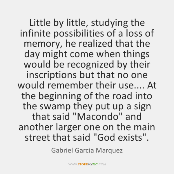 Little by little, studying the infinite possibilities of a loss of memory, ...