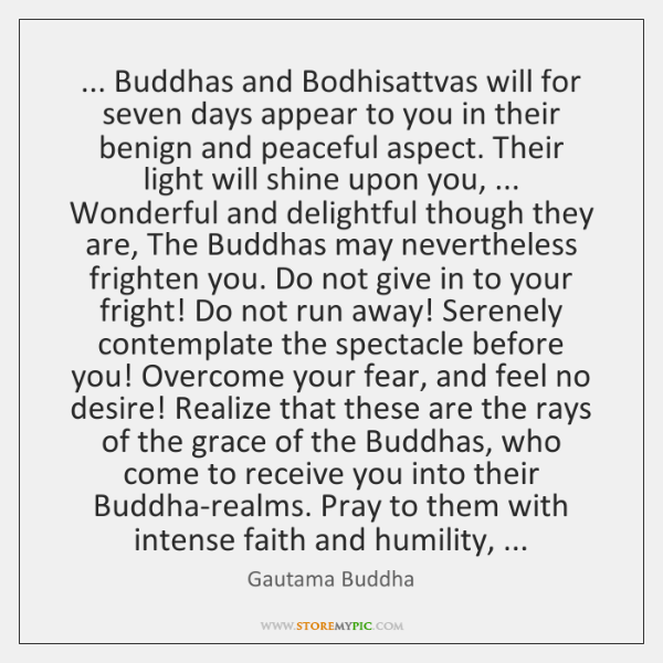 ... Buddhas and Bodhisattvas will for seven days appear to you in their ...