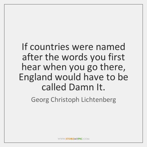 If countries were named after the words you first hear when you ...