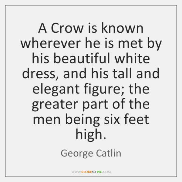 A Crow is known wherever he is met by his beautiful white ...
