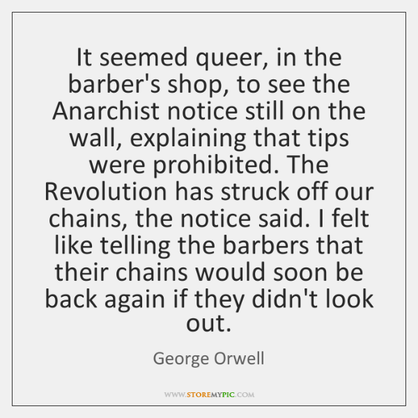 It seemed queer, in the barber's shop, to see the Anarchist notice ...
