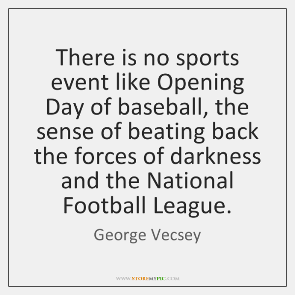 There is no sports event like Opening Day of baseball, the sense ...