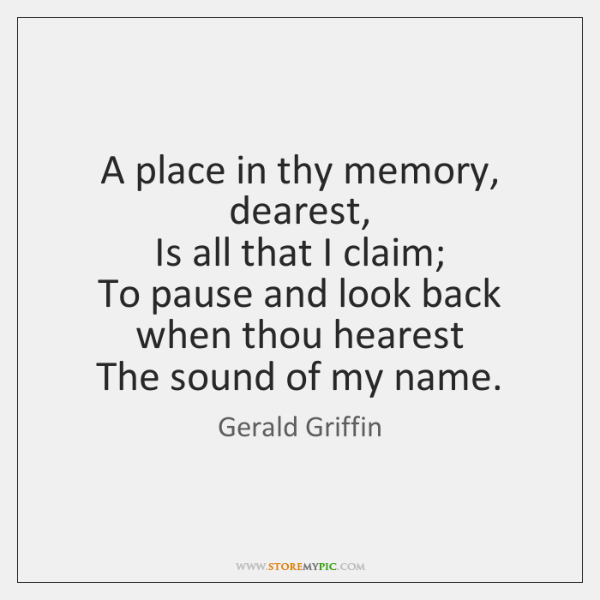 A place in thy memory, dearest,   Is all that I claim;   To ...