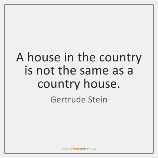 A house in the country is not the same as a country ...