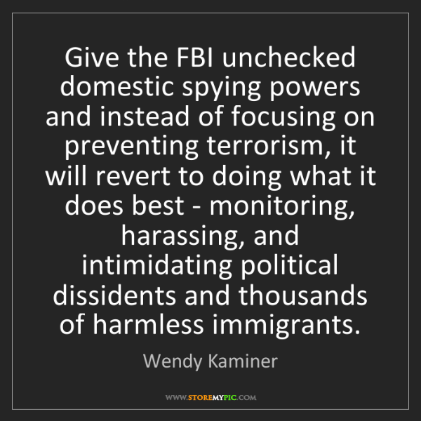 Wendy Kaminer: Give the FBI unchecked domestic spying powers and instead...