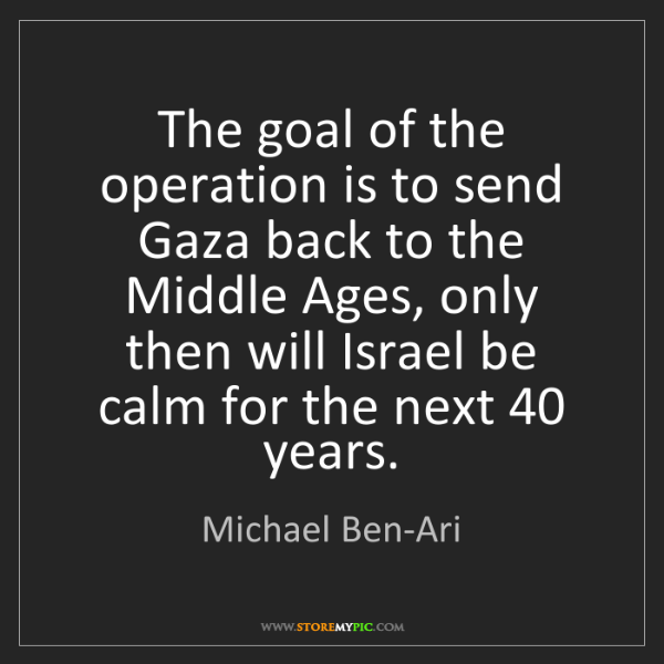Michael Ben-Ari: The goal of the operation is to send Gaza back to the...