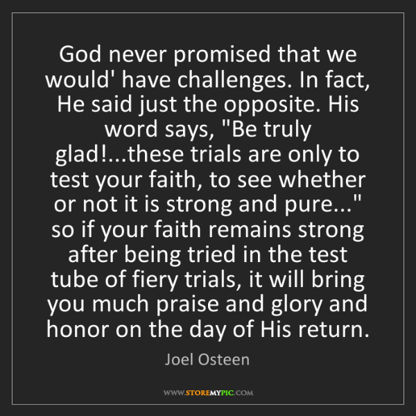 Joel Osteen: God never promised that we would' have challenges. In...