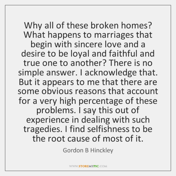 Why all of these broken homes? What happens to marriages that begin ...